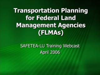 Transportation Planning for Federal Land Management Agencies (FLMAs)
