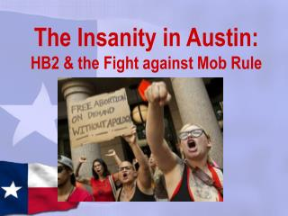 The Insanity in Austin:  HB2 & the Fight against Mob Rule