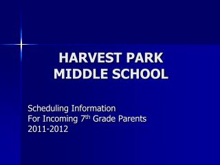HARVEST PARK  MIDDLE SCHOOL