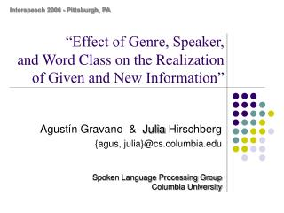 """Effect of Genre, Speaker,  and Word Class on the Realization  of Given and New Information"""