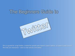 The Beginners Guide to
