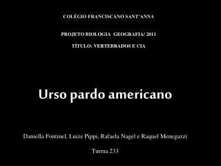 COLÉGIO FRANCISCANO SANT'ANNA PROJETO BIOLOGIA  GEOGRAFIA/ 2011  TÍTULO: VERTEBRADOS E CIA