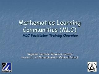 Mathematics Learning  Communities (MLC) MLC Facilitator Training Overview