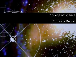 College of Science Christina Dentel