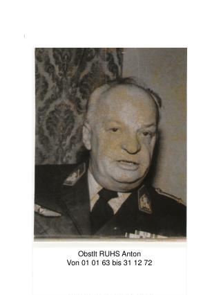 Obstlt RUHS Anton Von 01 01 63 bis 31 12 72