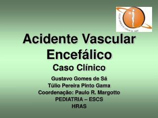 Acidente Vascular Encef lico Caso Cl nico
