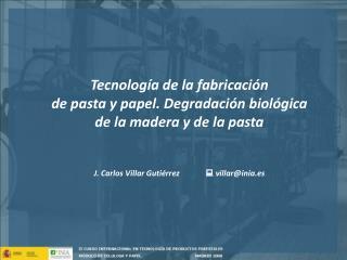 Tecnología de la fabricación  de pasta y papel. Degradación biológica de la madera y de la pasta