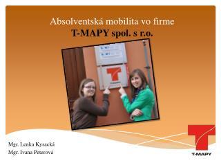 Absolventská mobilita vo firme  T-MAPY spol. s r.o.