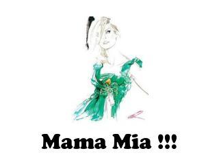 Mama Mia !!!