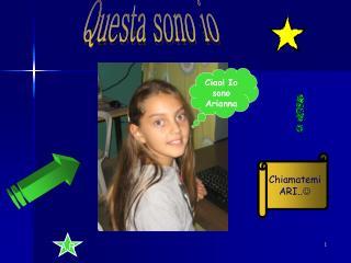 Ciao! Io sono Arianna