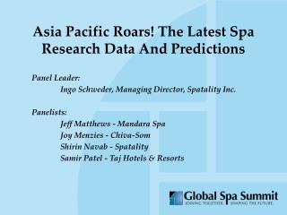 Asia Pacific Roars! The Latest Spa Research Data And Predictions
