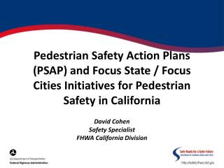 David Cohen Safety Specialist FHWA California Division