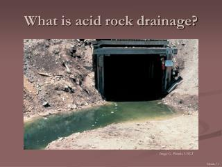 What is acid rock drainage