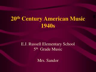 20 th  Century American Music 1940s