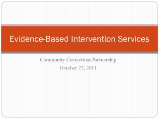 Evidence-Based Intervention Services