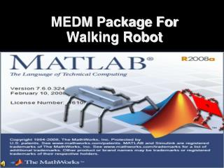 MEDM Package For  Walking Robot