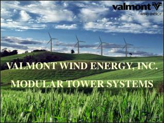 VALMONT WIND ENERGY, INC.  MODULAR TOWER SYSTEMS