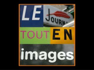 Le JOURNAL TOUT EN IMAGES Outil d'expression collaboratif des habitants valorisant l'image