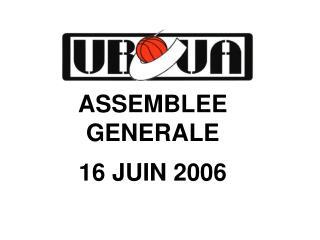ASSEMBLEE GENERALE 16 JUIN 2006