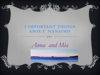 5 Important THINGS ABOUT  Nanaimo
