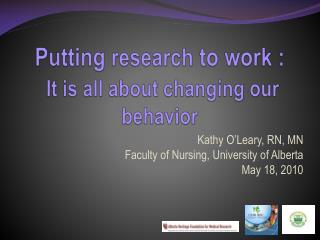 Putting  research  to work : It is all about changing our behavior