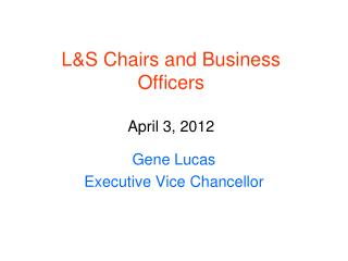 L&S Chairs and Business Officers April 3, 2012