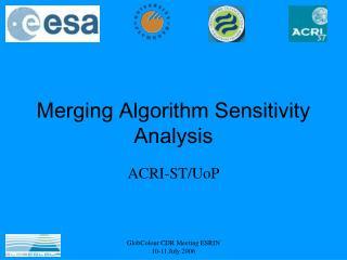 Merging Algorithm Sensitivity Analysis