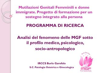 PROGRAMMA  DI  RICERCA Analisi del fenomeno delle MGF sotto il profilo medico, psicologico,