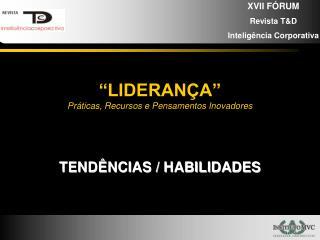 """""""LIDERANÇA"""" Práticas, Recursos e Pensamentos Inovadores"""