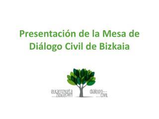 Presentación de la Mesa de Diálogo Civil de  Bizkaia