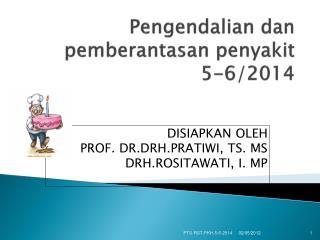 Pengendalian dan pemberantasan penyakit 5-6/2014