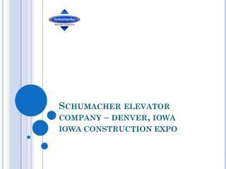 Schumacher elevator company – denver, iowa