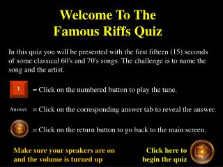 Welcome To The  Famous Riffs Quiz