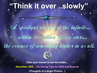 """""""Think it over ..slowly"""""""