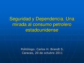 Seguridad y Dependencia. Una mirada al consumo petrolero estadounidense