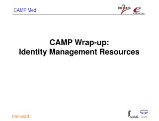 CAMP Wrap-up: Identity Management Resources