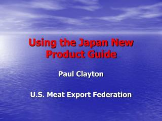 Using the Japan New Product Guide