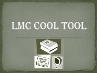 LMC Cool Tool