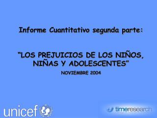 """Informe Cuantitativo segunda parte: """"LOS PREJUICIOS DE LOS NIÑOS, NIÑAS Y ADOLESCENTES"""""""