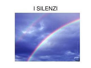 I SILENZI