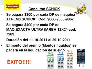 Concurso SCHICK Se pagara $300 por cada DP de maquina  XTREM3 SCHICK  . Cod. 9866-9865-9867