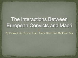 The Interactions Between European Convicts and Maori