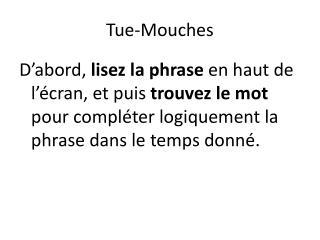 Tue-Mouches