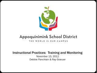 Instructional Practices:  Training and Monitoring November 13, 2012 Debbie Panchisin & Ray Gravuer