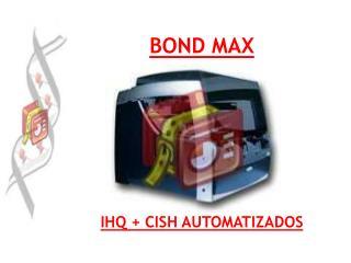 BOND MAX