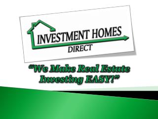 �We Make Real Estate                         Investing EASY!�