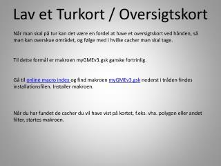 Lav et  T urkort  / Oversigtskort