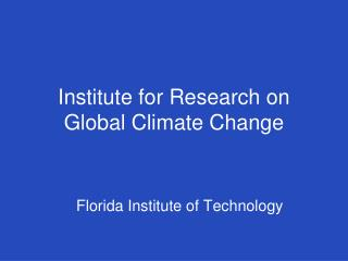 Institute for Research on Global Climate Change