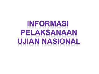 Informasi  Pelaksanaan Ujian nasional