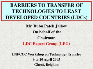 BARRIERS TO TRANSFER OF TECHNOLOGIES TO LEAST DEVELOPED COUNTRIES (LDCs )